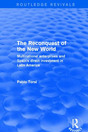The Reconquest of the New World: Multinational Enterprises and Spain's Direct Investment in Latin America, 1st Edition (Hardback) book cover