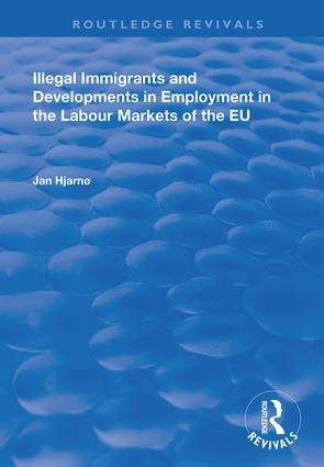 Illegal Immigrants and Developments in Employment in the Labour Markets of the EU: 1st Edition (Hardback) book cover