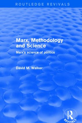 Revival: Marx, Methodology and Science (2001): Marx's Science of Politics book cover