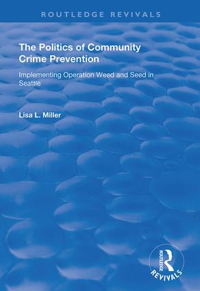 The Politics of Community Crime Prevention: Operation Weed and Seed in Seattle book cover