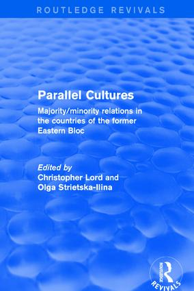 Parallel Cultures: Majority/Minority Relations in the Countries of the Former Eastern Bloc, 1st Edition (e-Book) book cover