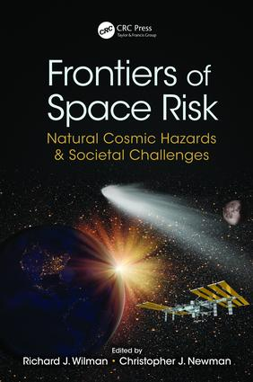 Frontiers of Space Risk: Natural Cosmic Hazards & Societal Challenges book cover