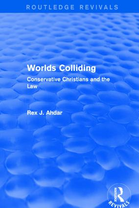 Worlds Colliding: Conservative Christians and the Law, 1st Edition (Hardback) book cover