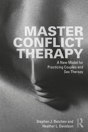 Master Conflict Therapy: A New Model for Practicing Couples and Sex Therapy, 1st Edition (Paperback) book cover