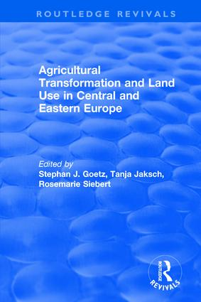 Agricultural Transformation and Land Use in Central and Eastern Europe book cover