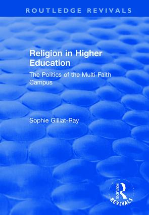 Religion in Higher Education: The Politics of the Multi-Faith Campus, 1st Edition (Hardback) book cover