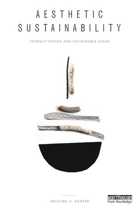 Aesthetic Sustainability: Product Design and Sustainable Usage, 1st Edition (Hardback) book cover