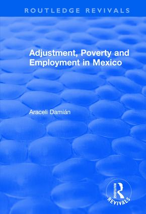 Adjustment, Poverty and Employment in Mexico: 1st Edition (Paperback) book cover