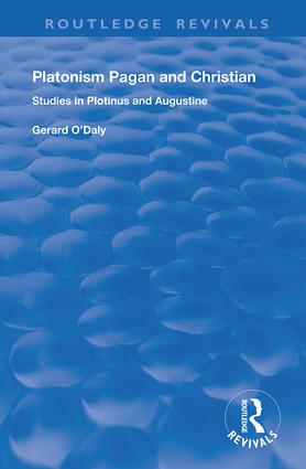 Platonism Pagan and Christian: Studies in Plotinus and Augustine, 1st Edition (Hardback) book cover