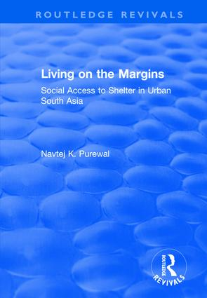 Living on the Margins: Social Access to Shelter in Urban South Asia: 1st Edition (Hardback) book cover
