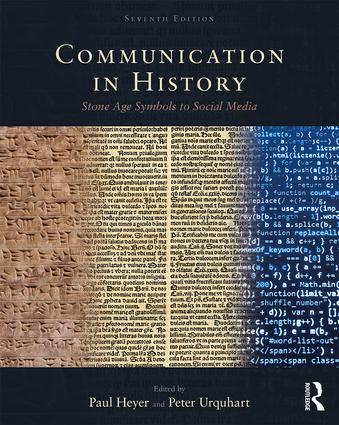 Communication in History: Stone Age Symbols to Social Media, 7th Edition (Paperback) book cover