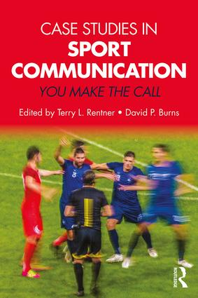 Case Studies in Sport Communication: You Make the Call book cover