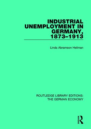 Industrial Unemployment in Germany 1873-1913 book cover