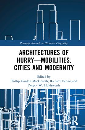 Architectures of Hurry—Mobilities, Cities and Modernity book cover