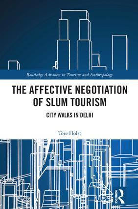 The Affective Negotiation of Slum Tourism: City Walks in Delhi book cover