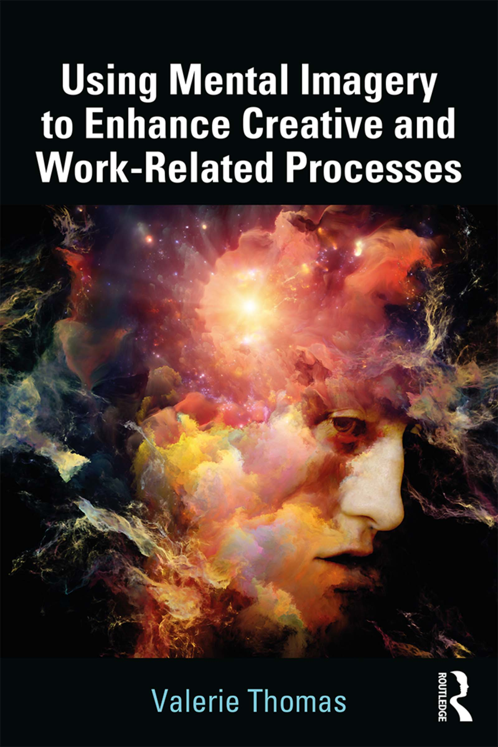 Using Mental Imagery to Enhance Creative and Work-related Processes: 1st Edition (Hardback) book cover
