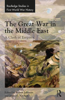 The Great War in the Middle East: A Clash of Empires book cover