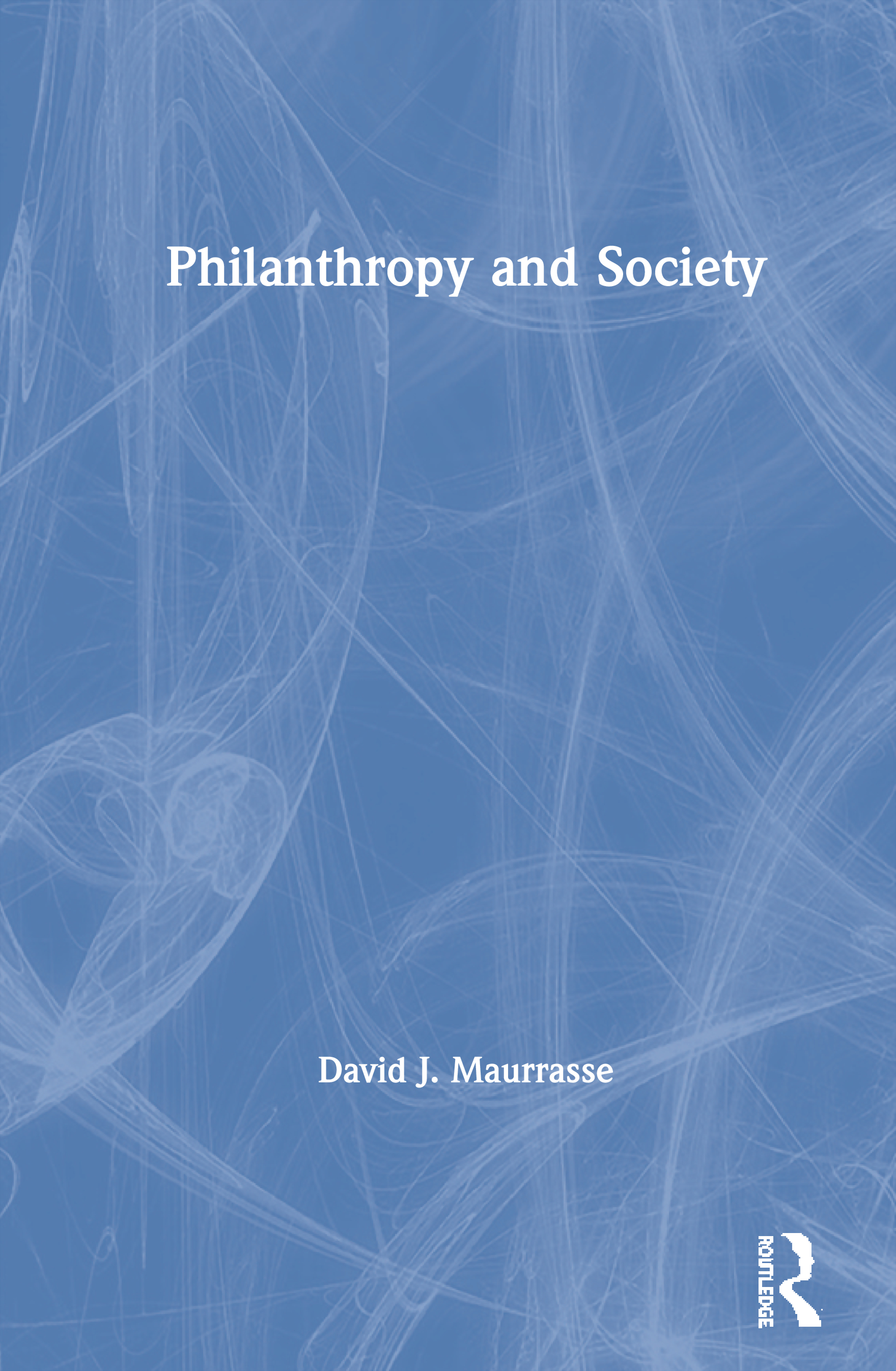 Philanthropy and Society: 1st Edition (Hardback) book cover