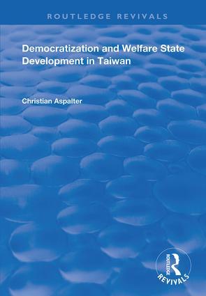 Democratization and Welfare State Development in Taiwan: 1st Edition (Hardback) book cover