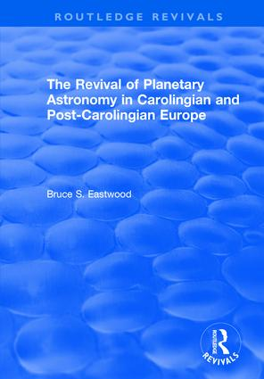 The Revival of Planetary Astronomy in Carolingian and Post-Carolingian Europe