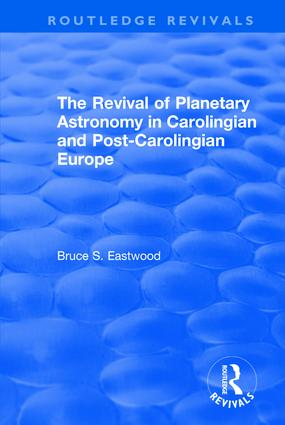 The Revival of Planetary Astronomy in Carolingian and Post-Carolingian Europe: 1st Edition (e-Book) book cover