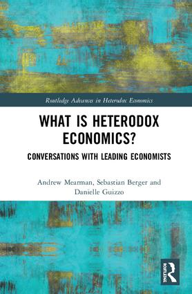What is Heterodox Economics?: Conversations with Leading Economists, 1st Edition (Hardback) book cover