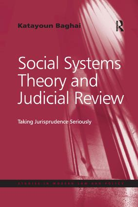 Social Systems Theory and Judicial Review: Taking Jurisprudence Seriously book cover