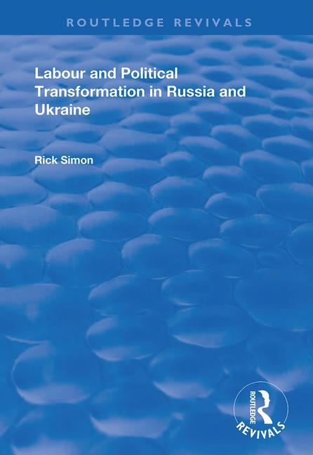 Labour and Political Transformation in Russia and Ukraine