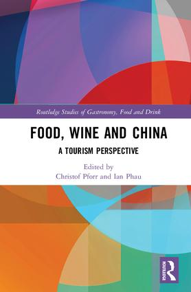 Food, Wine and China: A Tourism Perspective, 1st Edition (Hardback) book cover