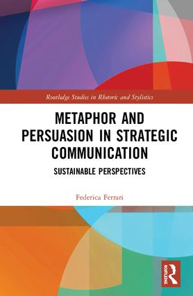 Metaphor and Persuasion in Strategic Communication: Sustainable Perspectives book cover