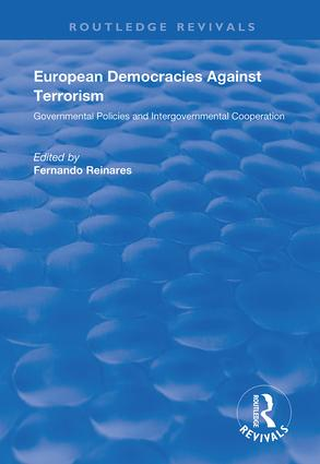 European Democracies Against Terrorism: Governmental Policies and Intergovernmental, 1st Edition (Hardback) book cover