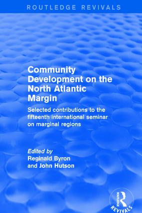 Community Development on the North Atlantic Margin: Selected Contributions to the Fifteenth International Seminar on Marginal Regions, 1st Edition (Hardback) book cover
