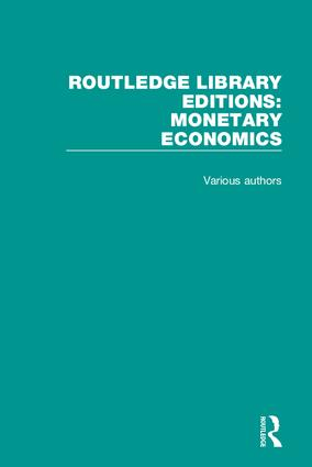 Routledge Library Editions: Monetary Economics book cover