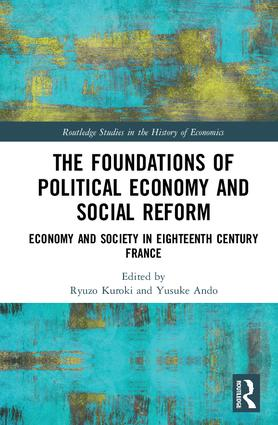The Foundations of Political Economy and Social Reform: Economy and Society in Eighteenth Century France (Hardback) book cover