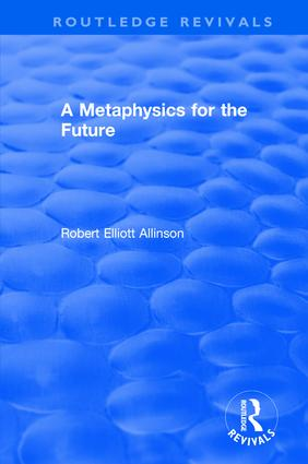 A Metaphysics for the Future: 1st Edition (e-Book) book cover