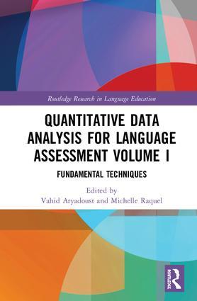 Quantitative Data Analysis for Language Assessment Volume I: Fundamental Techniques book cover
