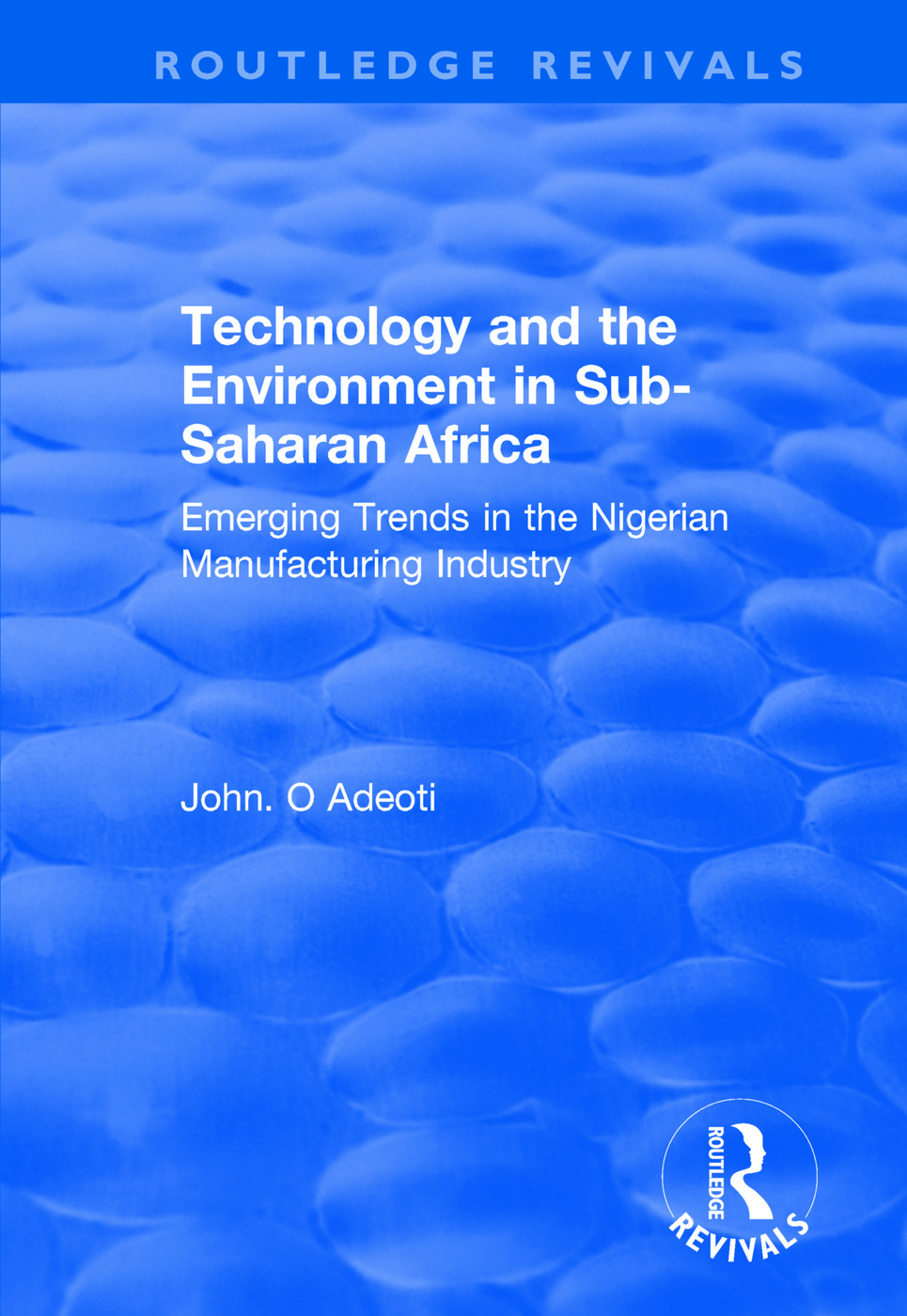 Technology and the Environment in Sub-Saharan Africa: Emerging Trends in the Nigerian Manufacturing Industry