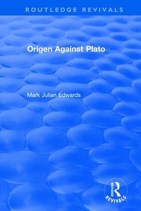 Origen Against Plato: 1st Edition (Hardback) book cover