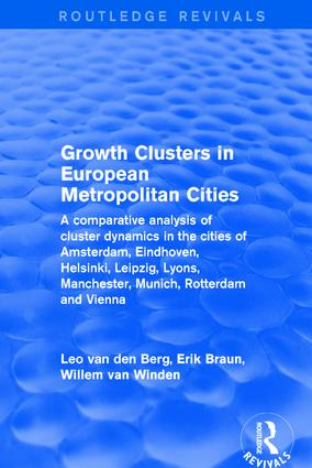 Revival: Growth Clusters in European Metropolitan Cities (2001): A Comparative Analysis of Cluster Dynamics in the Cities of Amsterdam, Eindhoven, Helsinki, Leipzig, Lyons, Manchester, Munich, Rotterdam and Vienna, 1st Edition (Paperback) book cover