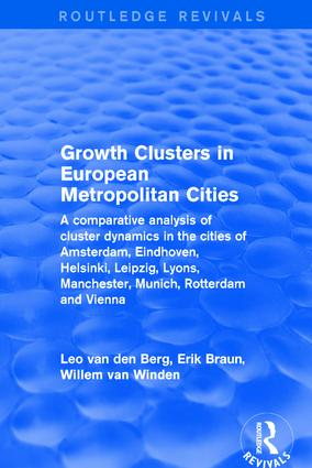 Growth Clusters in European Metropolitan Cities: A Comparative Analysis of Cluster Dynamics in the Cities of Amsterdam, Eindhoven, Helsinki, Leipzig, Lyons, Manchester, Munich, Rotterdam and Vienna, 1st Edition (Hardback) book cover