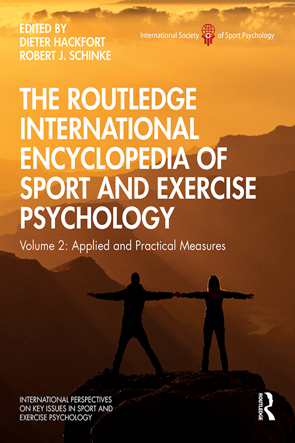 The Routledge International Encyclopedia of Sport and Exercise Psychology: Volume 2: Applied and Practical Measures book cover