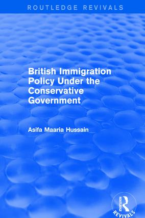 British Immigration Policy Under the Conservative Government: 1st Edition (Hardback) book cover