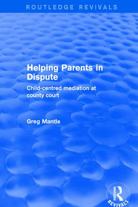 Helping Parents in Dispute: Child-Centred Mediation at County Court, 1st Edition (Hardback) book cover