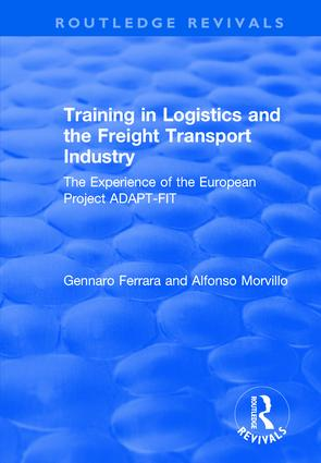Training in Logistics and the Freight Transport Industry: The Experience of the European Project ADAPT-FIT, 1st Edition (Hardback) book cover