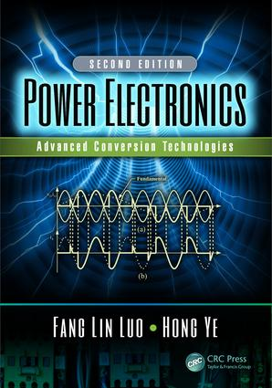 Power Electronics: Advanced Conversion Technologies, Second Edition, 2nd Edition (Hardback) book cover