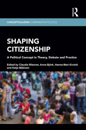 Shaping Citizenship: A Political Concept in Theory, Debate and Practice book cover