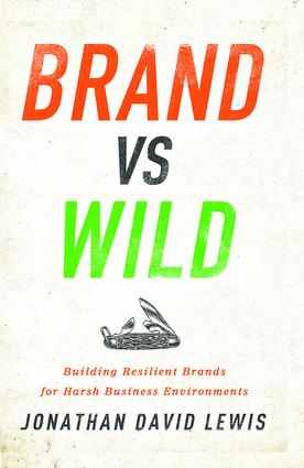 Brand vs. Wild: Building Resilient Brands for Harsh Business Environments (Hardback) book cover
