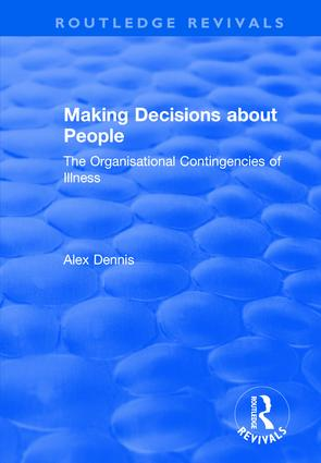 Making Decisions about People: The Organisational Contingencies of Illness, 1st Edition (Hardback) book cover