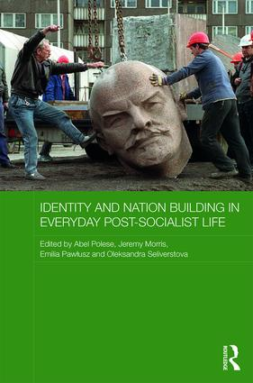 Identity and Nation Building in Everyday Post-Socialist Life book cover