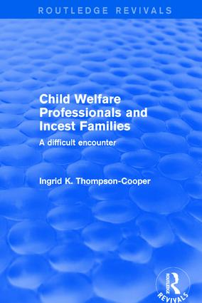 Child Welfare Professionals and Incest Families: A Difficult Encounter book cover